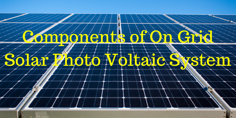 components of solar photo voltaic panels